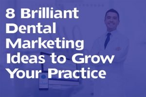 brilliant dental marketing ideas